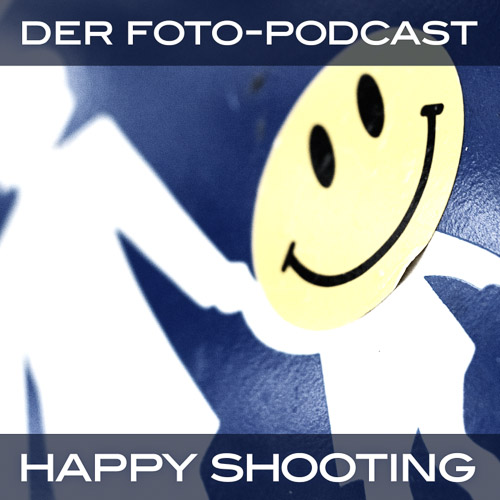 Happy Shooting - Foto-Podcast